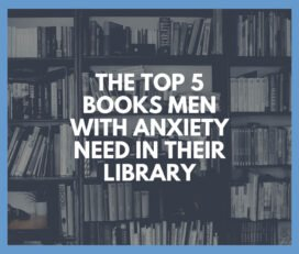 The Top 5 Books Men With Anxiety Need In Their Library   Men's Health
