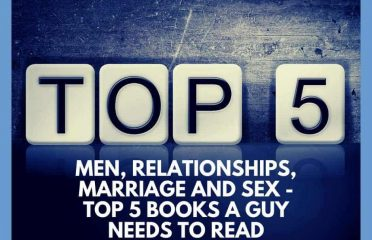 Men, Relationships, Marriage and Sex – Top 5 Books A Guy Needs To Read | Men's Health